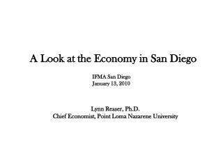 Lynn Reaser, Ph.D. Chief Economist, Point Loma Nazarene University