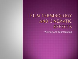 FILM TERMINOLOGY AND CINEMATIC EFFECTS