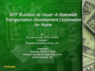 NOT Business as Usual--A Statewide Transportation Development Corporation for Maine