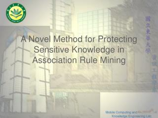 A Novel Method for Protecting Sensitive Knowledge in Association Rule Mining