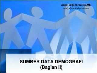 SUMBER DATA DEMOGRAFI (Bagian II)