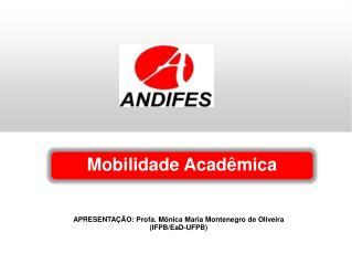 APRESENTAÇÃO: Profa. Mônica Maria Montenegro de Oliveira (IFPB/EaD-UFPB)