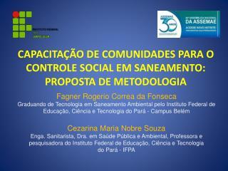 CAPACITAÇÃO DE COMUNIDADES PARA O CONTROLE SOCIAL EM SANEAMENTO: PROPOSTA DE METODOLOGIA