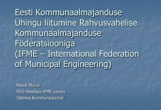 Marrit Murre EKÜ esindaja IFME juures Tallinna Kommunaalamet