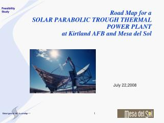 Road Map for a   SOLAR PARABOLIC TROUGH THERMAL POWER PLANT at Kirtland AFB and Mesa del Sol