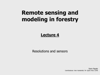Remote sensing and modeling in forestry Lecture 4 Resolutions and sensors