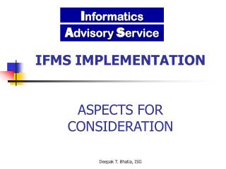IFMS IMPLEMENTATION ASPECTS FOR CONSIDERATION