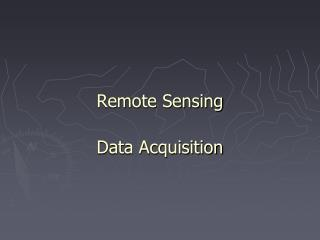 Remote Sensing Data Acquisition