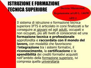 ISTRUZIONE E FORMAZIONE  TECNICA SUPERIORE