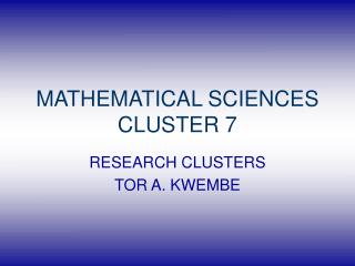 MATHEMATICAL SCIENCES CLUSTER 7