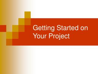 Getting Started on Your Project