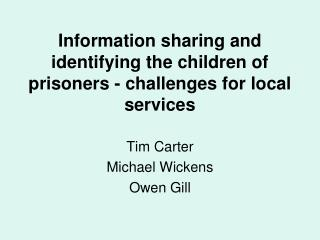 Information sharing and identifying the children of prisoners - challenges for local services