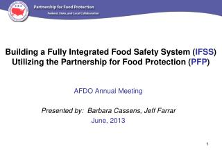 AFDO Annual Meeting Presented by:  Barbara Cassens, Jeff Farrar June, 2013