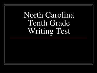North Carolina  Tenth Grade Writing Test