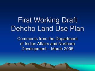 First Working Draft  Dehcho Land Use Plan