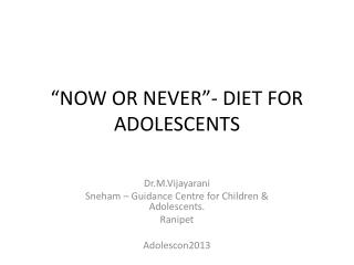 """""""NOW OR NEVER""""- DIET FOR ADOLESCENTS"""
