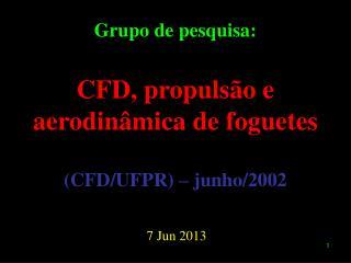Grupo de pesquisa: CFD, propulsão e aerodinâmica de foguetes (CFD/UFPR) – junho/2002