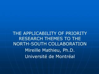 THE APPLICABILITY OF PRIORITY RESEARCH THEMES TO THE NORTH-SOUTH COLLABORATION
