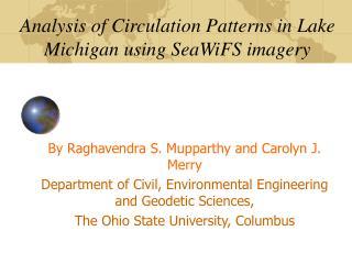 Analysis of Circulation Patterns in Lake Michigan using SeaWiFS imagery