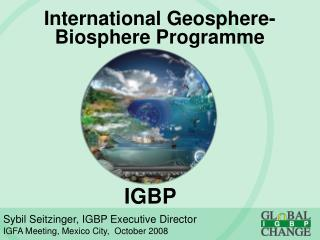 International Geosphere- Biosphere Programme
