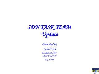 IDN TASK TEAM Update