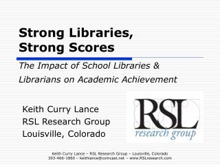 Strong Libraries,  Strong Scores    The Impact of School Libraries  Librarians on Academic Achievement