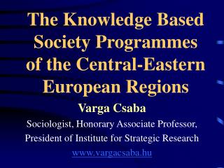 The Knowledge Based Society Programmes  of the Central-Eastern European Regions