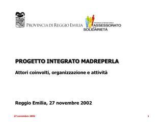 PROGETTO INTEGRATO MADREPERLA Attori coinvolti, organizzazione e attività