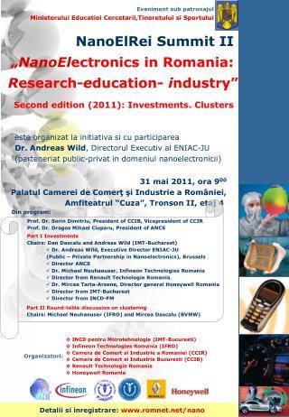 """NanoElRei Summit II  """" NanoEl ectronics in Romania:  R esearch- e ducation-  i ndustry"""""""
