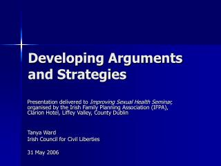 Developing Arguments and Strategies