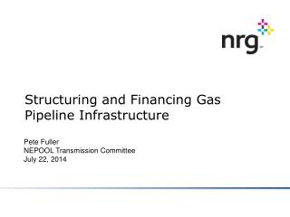 Structuring and Financing Gas Pipeline Infrastructure