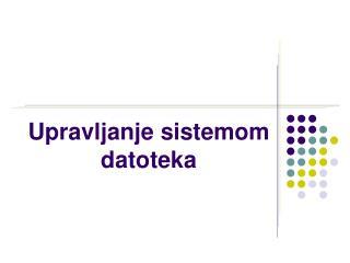 Upravljanje sistemom datoteka