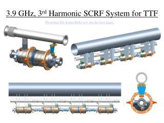 3.9 GHz, 3 rd  Harmonic SCRF System for TTF