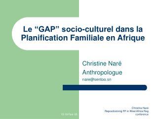 """Le """"GAP"""" socio-culturel dans la Planification Familiale en Afrique"""