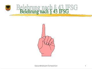Belehrung nach § 43 IFSG