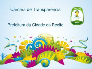 Câmara de Transparência  Prefeitura da Cidade do Recife