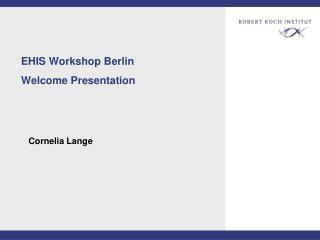 EHIS Workshop Berlin  Welcome Presentation