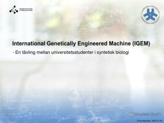 International  Genetically Engineered Machine  (IGEM)