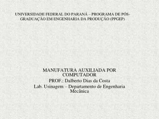 UNIVERSIDADE FEDERAL DO PARANÁ – PROGRAMA DE PÓS-GRADUAÇÃO EM ENGENHARIA DA PRODUÇÃO ( PPGEP )