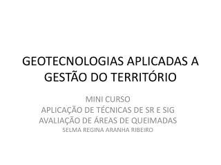 GEOTECNOLOGIAS APLICADAS A GESTÃO DO TERRITÓRIO