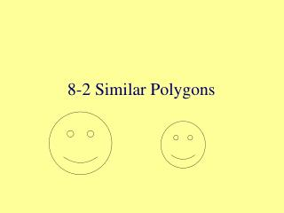 8-2 Similar Polygons