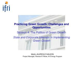 Practicing Green Growth: Challenges and Opportunities Session 4: The Politics of Green Growth