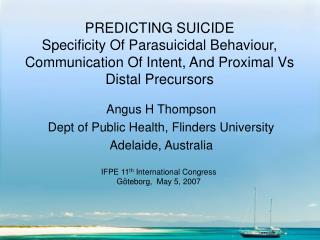 Angus H Thompson Dept of Public Health, Flinders University Adelaide, Australia