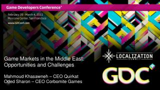 Game Markets in the Middle East: Opportunities and Challenges Mahmoud Khasawneh – CEO  Quirkat