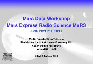 Mars Data Workshop Mars Express Radio Science MaRS Data Products, Part I
