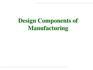 Design Components of Manufacturing