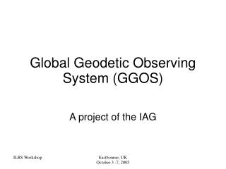 Global Geodetic Observing System (GGOS)