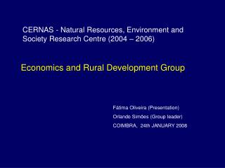 CERNAS - Natural Resources, Environment and Society Research Centre (2004 � 2006)