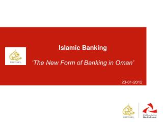 Islamic Banking 'The New Form of Banking in Oman'