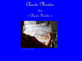 Claude Martin alias    Claude Xinidis